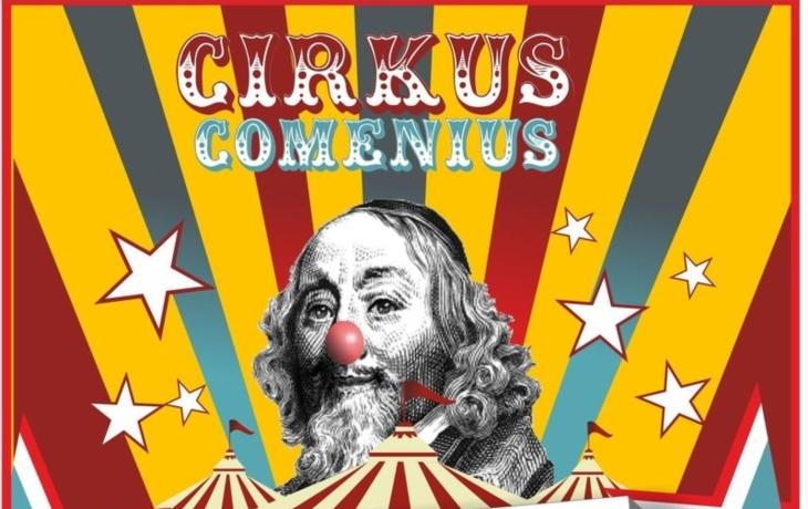 Cirkus Komenský? Proč ne